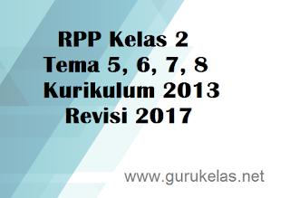RPP Kelas 2 Tema 5, 6, 7, 8 Kurikulum 2013 Revisi 2017