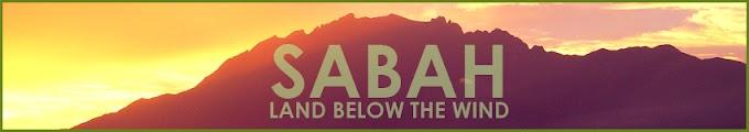 Kenapa anda harus jelajah Sabah