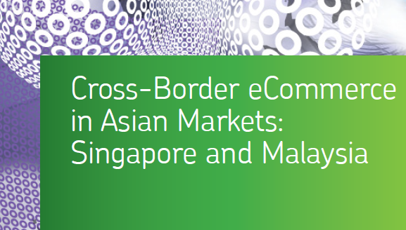Cross-Border eCommerce in Asian Markets: Singapore and Malaysia