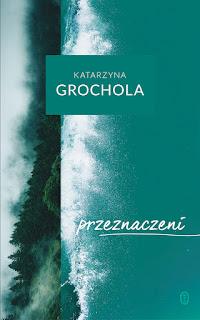"""28#   """"Przeznaczeni"""" Katarzyna Grochola"""