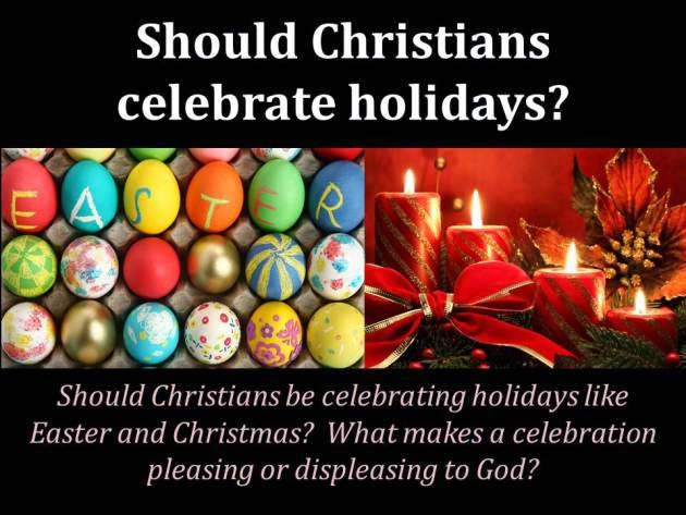 Should Christians Celebrate Christmas.The Evidence Is Plain Thoughts And Musings On Christianity