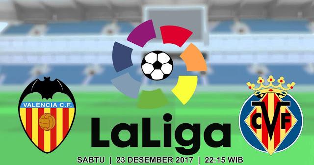 BOLA 365 - Prediksi Valencia vs Villarreal 23 Desember 2017