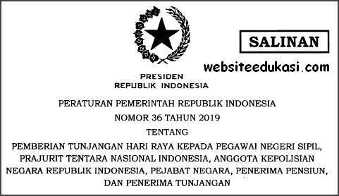 PP 36 Tahun 2019 tentang Pemberian THR Kepada PNS, TNI, Polri, Pejabat Negara, Penerima Pensiun, dan Penerima Tunjangan