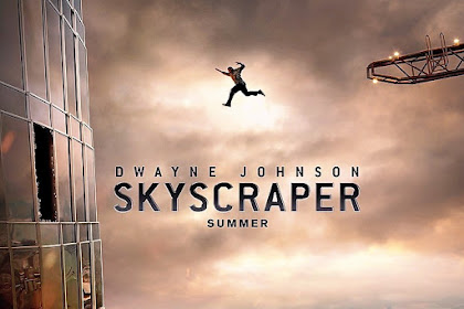 Skyscraper 2018 Review. Family Movie? Action, Thriller and Family