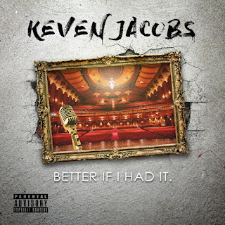 New Music:  Keven Jacobs - Better If I had It