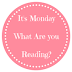 It's Monday! What Are You Reading? 20th February