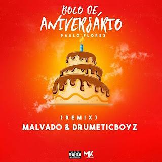 Paulo-Flores-ft-Dj-Malvado-&-DrumeticBoyz-bolo-de-aniversario