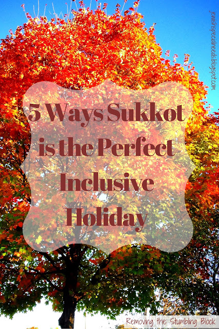 5 Ways Sukkot is the Perfect Inclusive Holiday; Removing the Stumbling Block