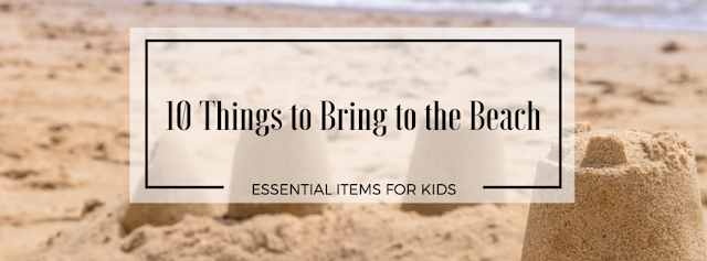 10 Things to Bring to the Beach - banner