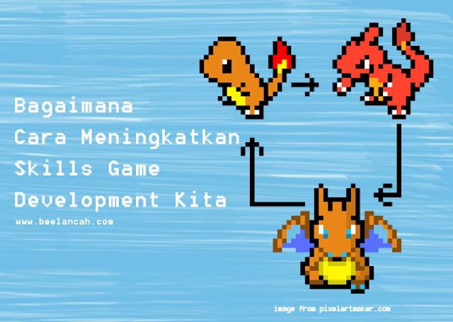 Bagaimana Cara Meningkatkan Skills Game Development Kita
