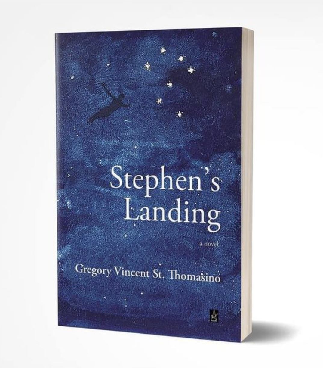 Stephen's Landing — a novel by Gregory Vincent St. Thomasino