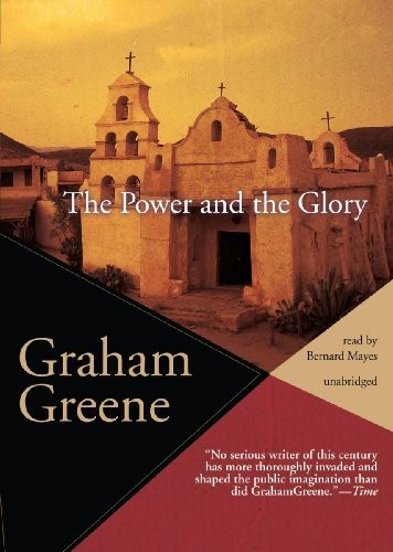 an analysis of the life of the whiskey priest and graham greenes the power and the glory Between the fear and the glory  the whisky priest, for example, is presumably modeled after mexico's famous martyr, padre miguel pro,  power and the gloryis.