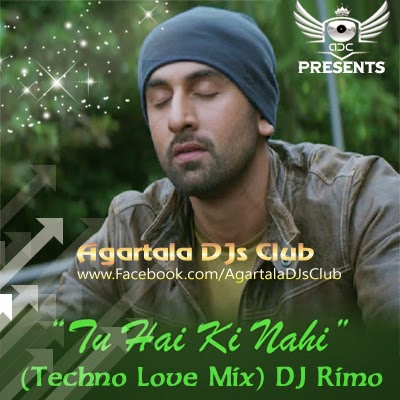 http://www.agartaladjsclub.co.vu/2015/02/tu-hai-ki-nahi-techno-love-mix-dj-rimo.html