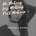 What Really Matters: Natural Makeup? Less Make Up? Or Full Makeup?