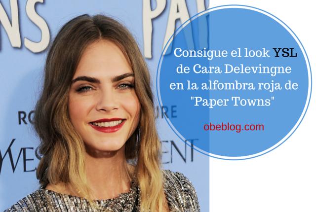 El_maquillaje_YSL_Cara_Delevingne_alfombra_roja_Paper_Towns_y_productos_claves_para_conseguirlo_04