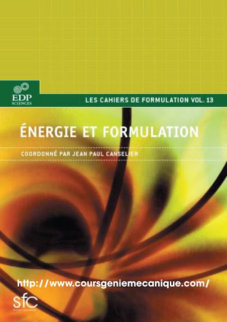 Energie et formulation : Production et transports de l'énergie, carburants et lubrifiants, propergols, interaction énergie-matière, énergie électrique
