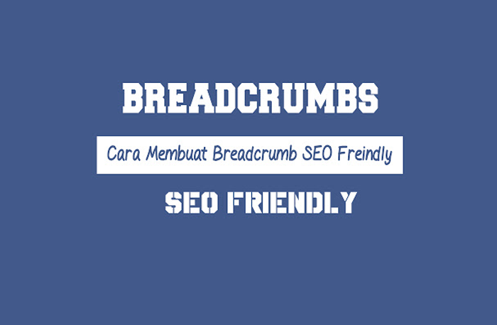 Breadcrumbs SEO Friendly dan Valid HTML5