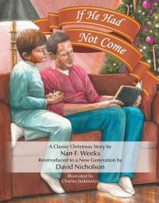 If He Had Not Come by: Nan Weeks and David Nicholson