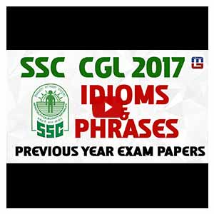 IDIOMS & PHRASES | Previous Year Exam Papers | 25.07.17