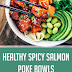 Healthy Spicy Salmon Poke Bowls