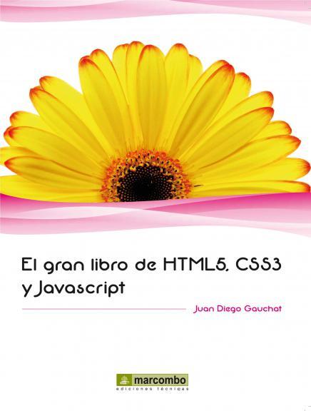 El gran libro de HTML5, CSS3 y JavaScript – Juan Diego Gauchat