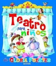 Teatro para niños de Gloria Fuertes / introducción, selección de textos y programas de mano, Celia Ruiz Ibáñez ; ilustraciones, Marifé González