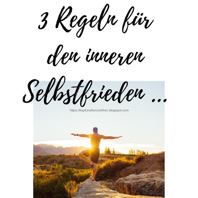 https://kopfundherzoeffner.blogspot.com/2018/10/3-goldene-regeln-fur-inneren.html