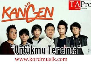 Kunci Gitar Kangen Band - Untukmu Tercinta