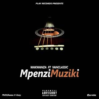 Wakwanza Ft. Ivan Classic - Mpenzi Muziki