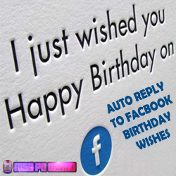 How To Auto Reply All Your Facebook Birthday Wishes