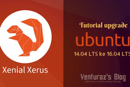 Cara Upgrade Ubuntu 14.04 ke 16.04 LTS (Xenial Xerus)