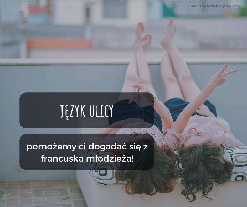 FRANCUSKI JEST PROSTY - JĘZYK ULICY