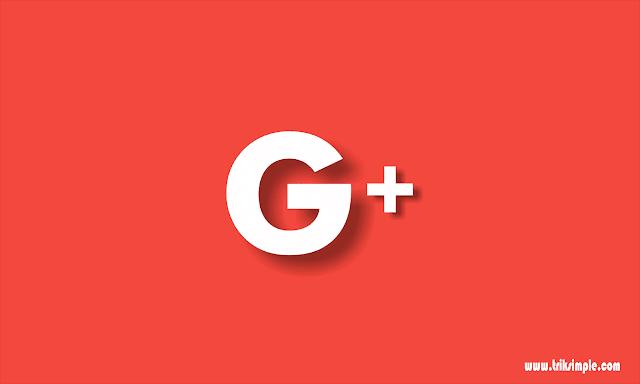 Google+ Akan Segera Menutup Layanannya Pada April 2019