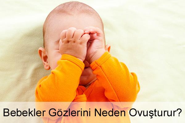 Bebekler Gözlerini Neden Ovuşturur?