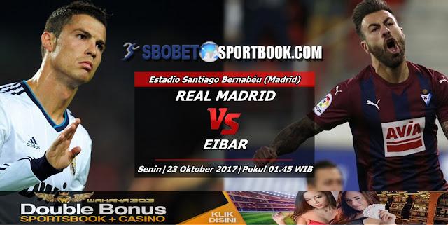 Prediksi Real Madrid vs Eibar 23 Oktober 2017
