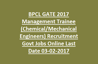 BPCL GATE 2017 Management Trainee (Chemical, Mechanical Engineers) Recruitment Govt Jobs Online Last Date 03-02-2017