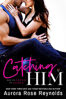 Book Review: Catching Him (How to Catch an Alpha #1) by Aurora Rose Reynolds | About That Story
