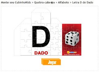 http://www.cubinhokids.com.br/jogo-quebra-cabeca-puzzle-letra_d_de_dado