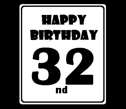 Happy 32ND Birthday Images and Pictures for Men,For women, For Sisters, Facebook, Friends, Brothers and Family. Loving and funny birthday 32th images