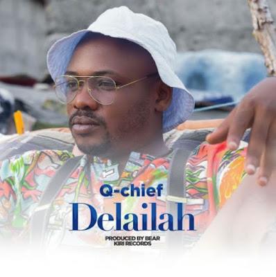 Q Chief – Delailah