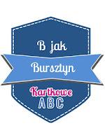 https://kartkoweabc.blogspot.com/2017/01/b-jak-bursztyn.html