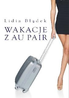 """""""Wakacje z Au Pair""""- Lidia Błądek"""