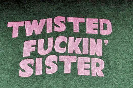 Twisted Fuckin' Sister