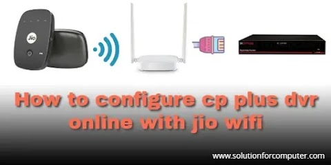 How to configure  cp plus dvr online with jio wifi