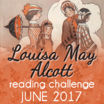 Louisa May Alcott Reading Challenge ::: JUNE 2017