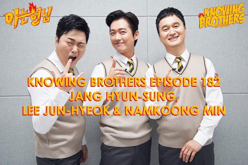 Nonton streaming online & download Knowing Brothers episode 182 bintang tamu Jang Hyun-sung, Lee Jun-hyeok & Namkoong Min sub Indo