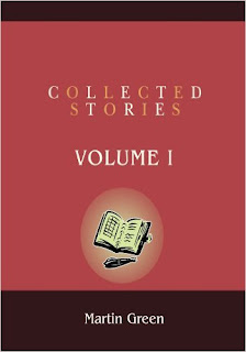 Collected Stories, Vol I - by Martin Green