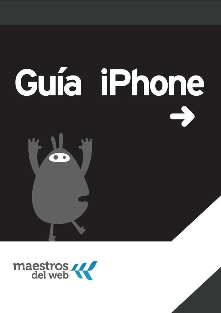 Guía iPhone: Guía de desarrollo de aplicaciones móviles para iPhone / iPad