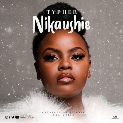 Download Audio   Typher - Nikaushie