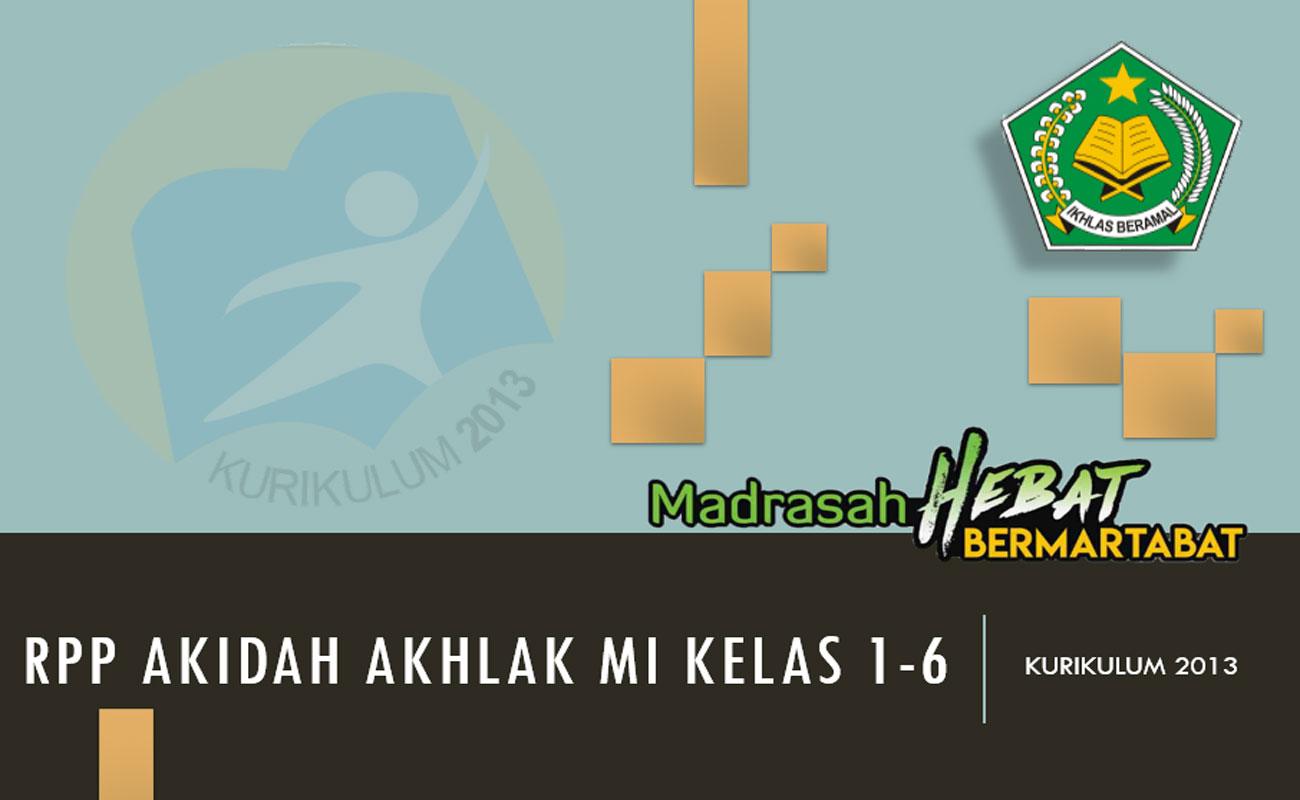 RPP Akidah Akhlak MI Kelas 1 2 3 4 5 6 Kurikulum 2013